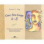 Livro - Cure Seu Corpo A-Z