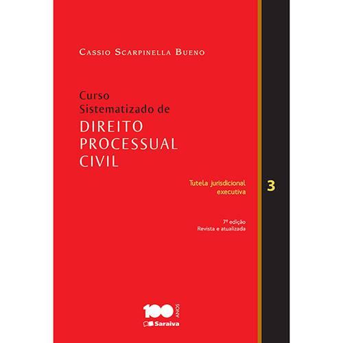 Livro - Curso Sistematizado de Direito Processual Civil: Tutela Jurisdicional Executiva - Vol. 3