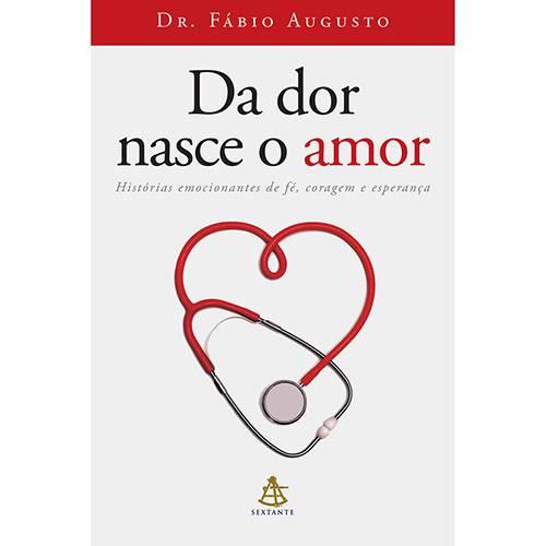 Livro - da Dor Nasce o Amor