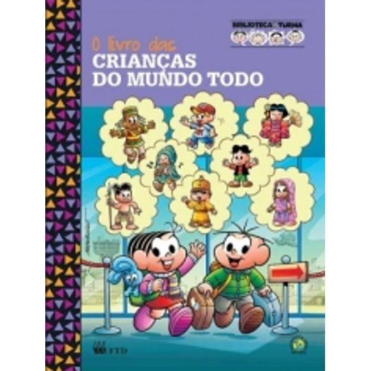 Livro das Criancas do Mundo Todo, o - Ftd