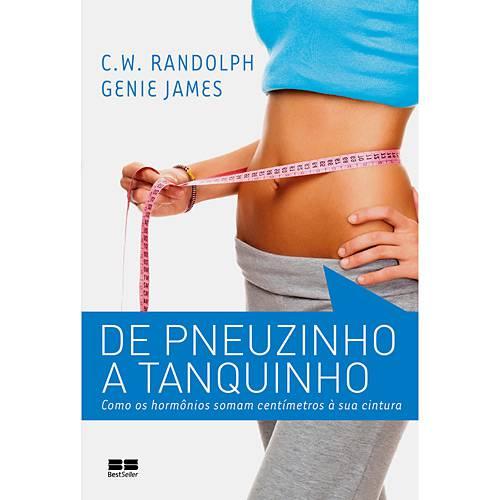 Livro - de Pneuzinho a Tanquinho - Como os Hormônios Somam Centímetros à Sua Cintura