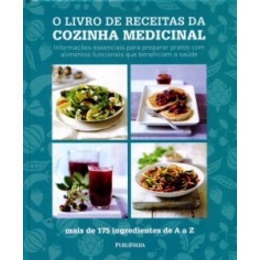 Livro de Receitas da Cozinha Medicinal, o - Publifolha
