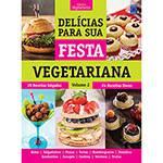 Livro - Delícias para Sua Festa Vegetariana - Vol. 2