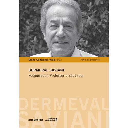 Livro - Dermeval Saviani - Pesquisador, Professor e Educador