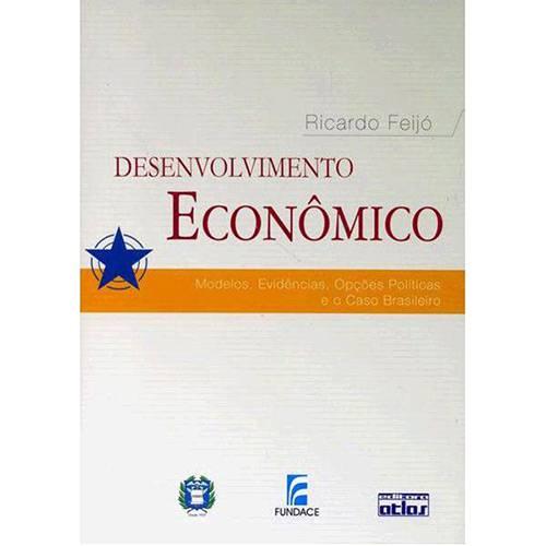 Livro - Desenvolvimento Econômico: Modelos, Evidências, Opções Políticas e o Caso Brasileiro