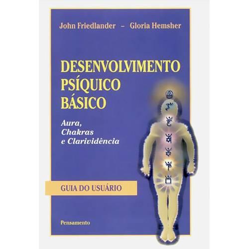 Livro - Desenvolvimento Psíquico Básico: Aura, Chakras e Clarividência - Guia do Usuário
