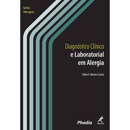 Livro - Diagnóstico Clínico e Laboratorial em Alergia: Série Alergias