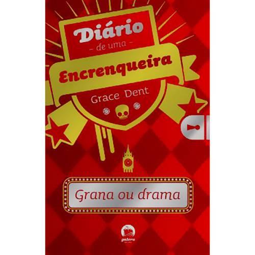 Livro - Diário de uma Encrenqueira - Grana ou Drama