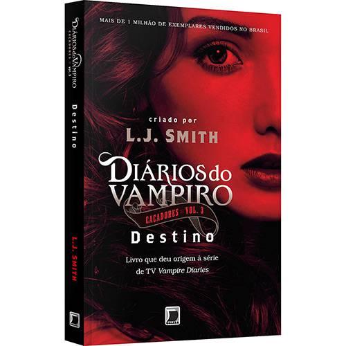 Livro - Diários do Vampiro: Caçadores - Destino - Vol. 3