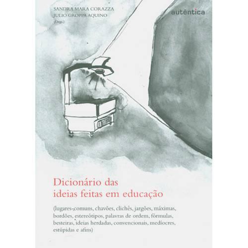 Livro - Dicionário das Ideias Feitas em Educação