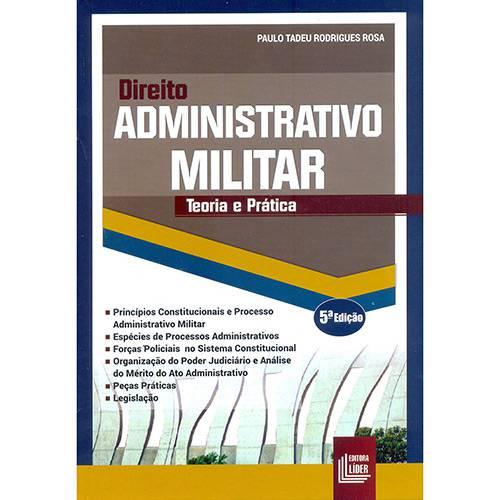Livro - Direito Administrativo Militar: Teoria e Prática