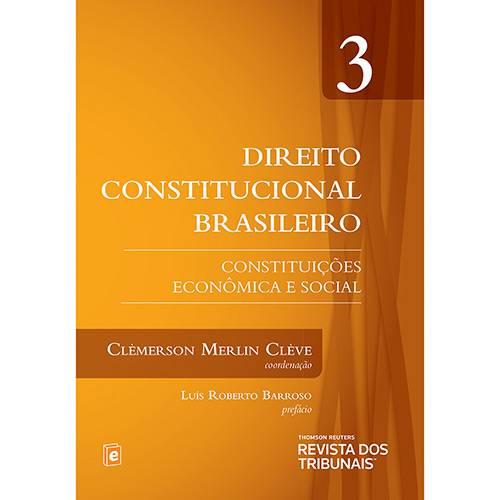 Livro - Direito Constitucional Brasileiro: Constituições Econômica e Social - Vol. 3