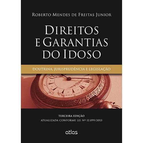 Livro - Direitos e Garantias do Idoso : Doutrina, Jurisprudência e Legislação