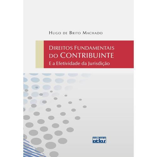 Livro - Direitos Fundamentais do Contribuinte: e a Efetividade da Jurisdição
