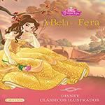 Livro - Disney Clássicos Ilustrados - a Bela e a Fera