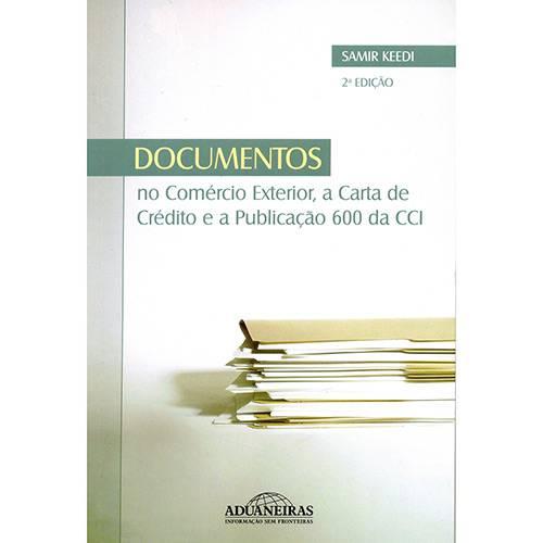 Livro - Documentos: no Comércio Exterior, a Carta de Crédito e a Publicação 600 da CCI