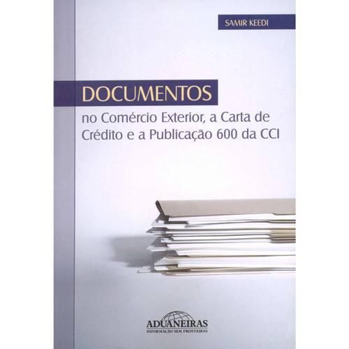 Livro - Documentos no Comércio Exterior: a Carta de Crédito e APublicação 600 da CCI