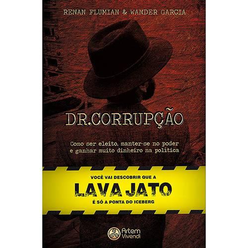 Livro - Dr. Corrupção: Como Ser Eleito, Manter-se no Poder e Ganhar Muito Dinheiro com a Política