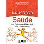 Livro - Educação em Saúde: com Enfoque em Odontologia e em Fonoaudiologia