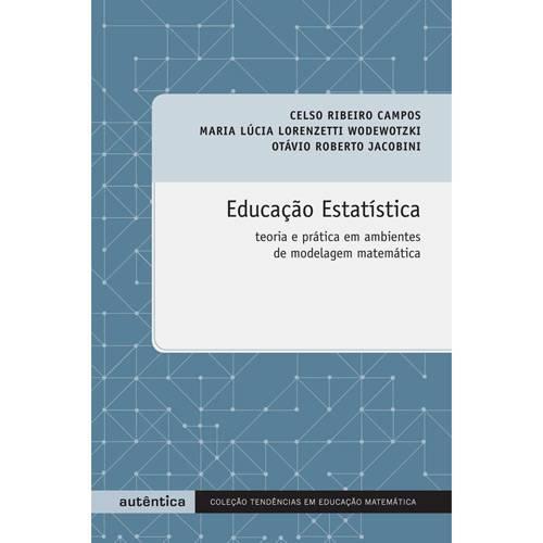 Livro - Educação Estatística - Teoria e Prática em Ambientes de Modelagem Matemática