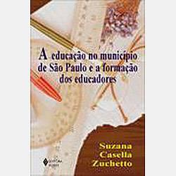 Livro - Educação no Município de São Paulo e a Formação de Educadores