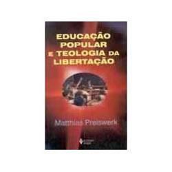 Livro - Educaçao Popular e Teologia da Libertaçao