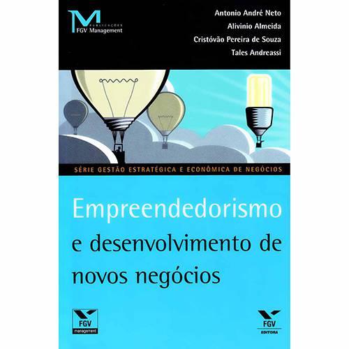 Livro - Empreendedorismo e Desenvolvimento de Novos Negócios - Série Gestão Estratégica e Econômica de Negócios