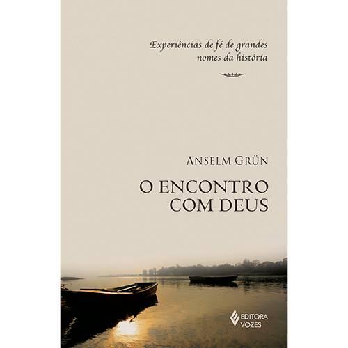Livro - Encontro com Deus: Experiências de Fé de Grandes Nomes da História