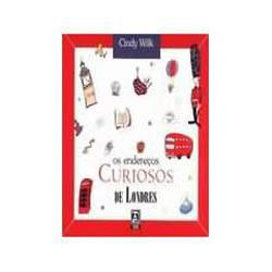 Livro - Endereços Curiosos de Londres, os