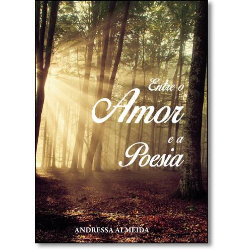 Livro - Entre o Amor e a Poesia