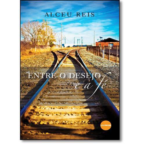 Livro - Entre o Desejo e a Fé