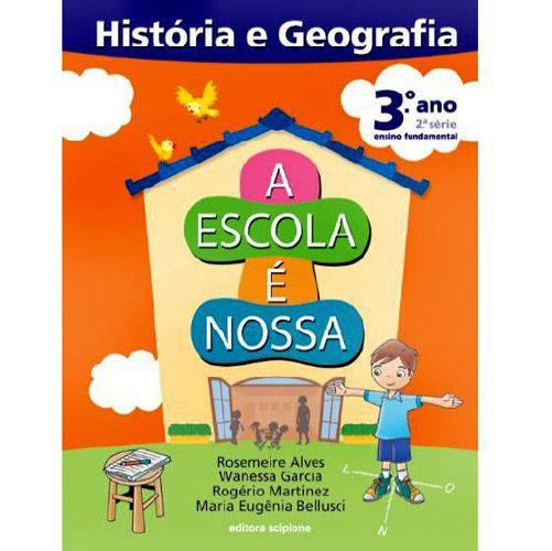 Livro - Escola é Nossa - História e Geografia, a - 3º Ano - 2ª Série