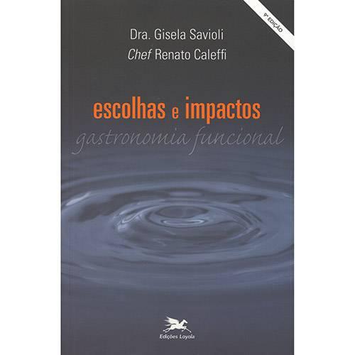 Livro - Escolhas e Impactos: Gastronomina Funcional