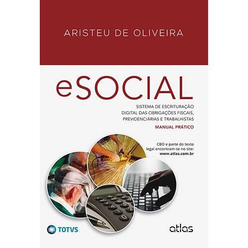 Livro - Esocial: Sistema de Escrituração Digital das Obrigações Fiscais, Previdenciárias e Trabalhistas - Manual Prático