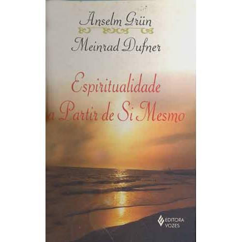 Livro - Espiritualidade a Partir de Si Mesmo