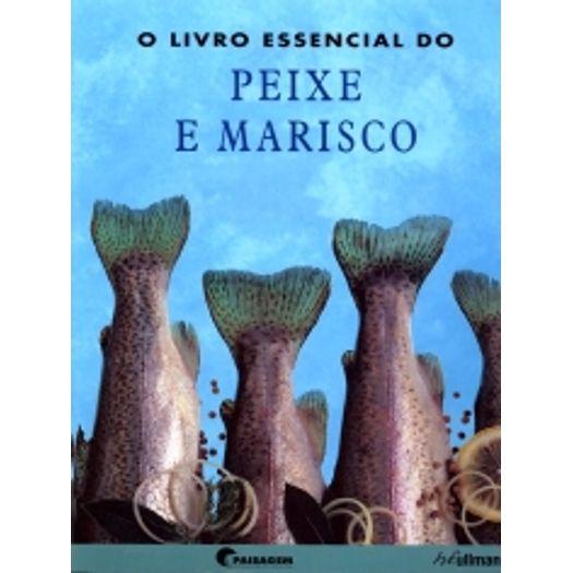 Livro Essencial do Peixe e Marisco, o - H F Ullmann