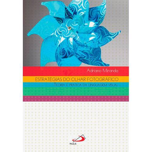 Livro - Estratégias do Olhar Fotográfico: Teoria e Prática da Linguagem Visual