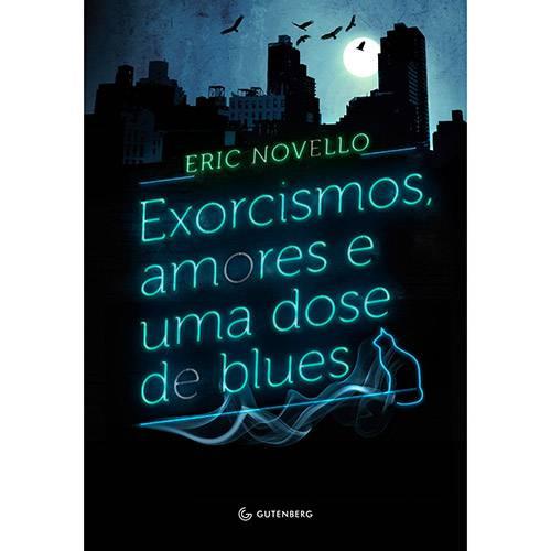 Livro - Exorcismos, Amores e uma Dose de Blues
