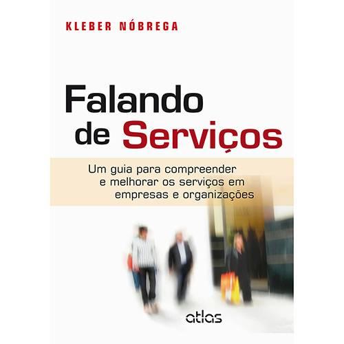 Livro - Falando de Serviços: um Guia para Compreender e Melhorar os Serviços em Empresas e Organizações