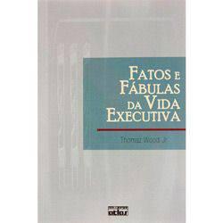 Livro - Fatos e Fábulas da Vida Executiva
