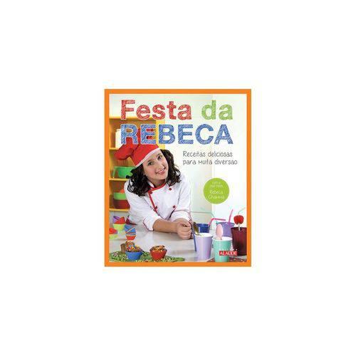 Livro - Festa da Rebeca - Receitas Deliciosas para Muita Diversão