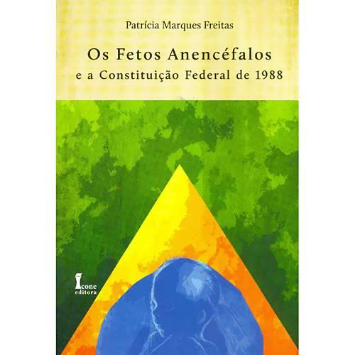 Livro - Fetos Anencéfalos e a Constituição Federal de 1988, os