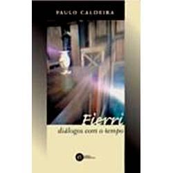 Livro - Fierri - Diálogos com o Tempo