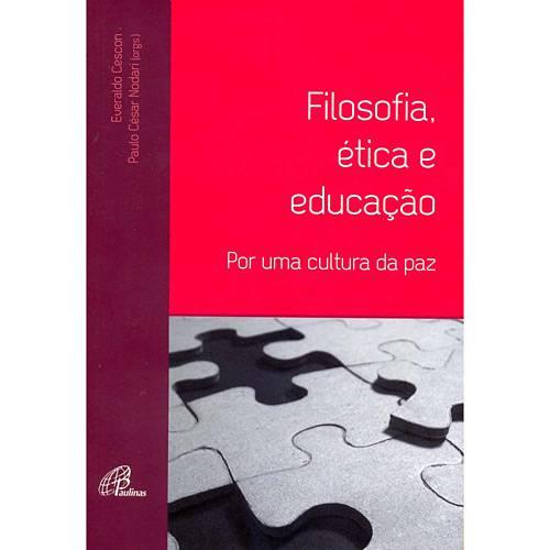 Livro - Filosofia, Ética e Educação - por uma Cultura da Paz