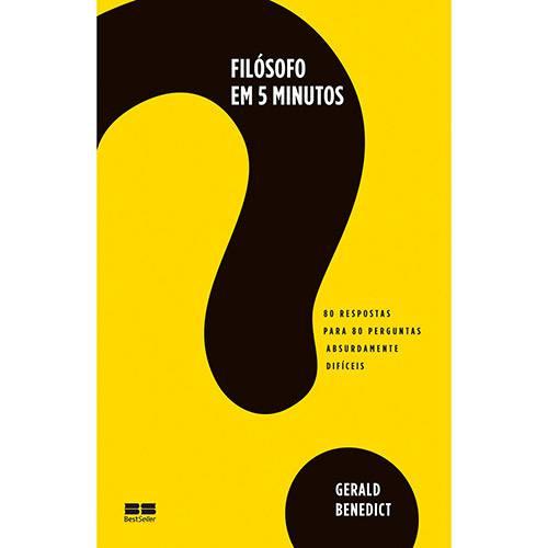 Livro - Filósofo em 5 Minutos: 80 Respostas para 80 Perguntas Absurdamente Difíceis