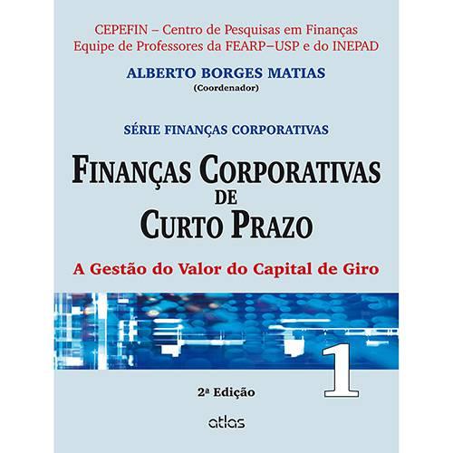Livro - Finanças Corporativas de Curto Prazo - Série Finanças Corporativas - Vol. 1