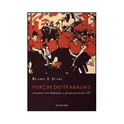 Livro - Forças do Trabalho - Movimentos de Trabalhadores e Globalização Desde