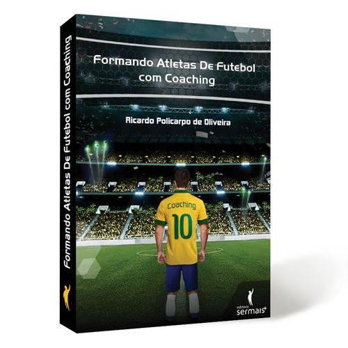 Livro - Formando Atletas de Futebol com Coaching