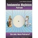 Livro - Fundamentos Maçônicos - Padroado: São João, Nosso Padroeiro?