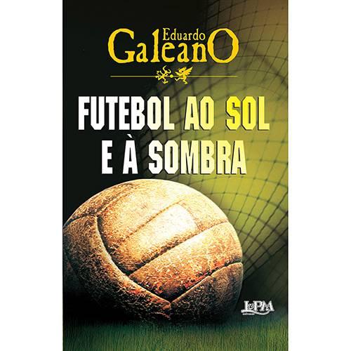 Livro - Futebol ao Sol e à Sombra